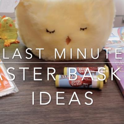 Last Minute Easter Basket Ideas